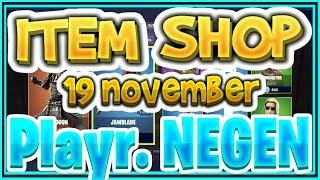 Fortnite ITEM SHOP 19 November 👊 Kom gezellig kijken of is dat TeVeelGevraagd - Playr NEGEN -