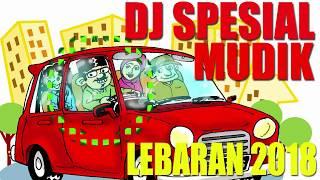 Gambar cover DJ SPESIAL MUDIK LEBARAN 2018 #PART 2    DJ SLOW PALING ENAK BUAT DIPERJALANAN