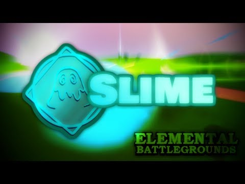 Slime Element Showcase and Combos  Roblox Elemental Battlegrounds
