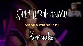 SULIT LUPAKANMU - NABILA MAHARANI KARAOKE/NO VOCAL
