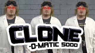 Clone-O-Matic 5000