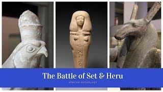 The Battle Between Seth & Heru