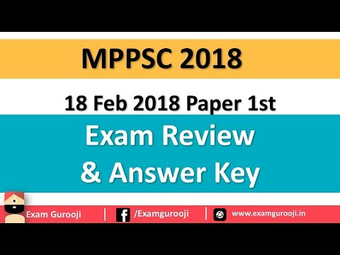 MPPSC 2018 Pre - 18 feb 2018 Answer key and Exam Review - GS Paper 1st