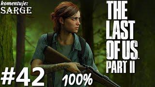 Zagrajmy w The Last of Us Part 2 PL (100%) odc. 42 - Coraz wyżej