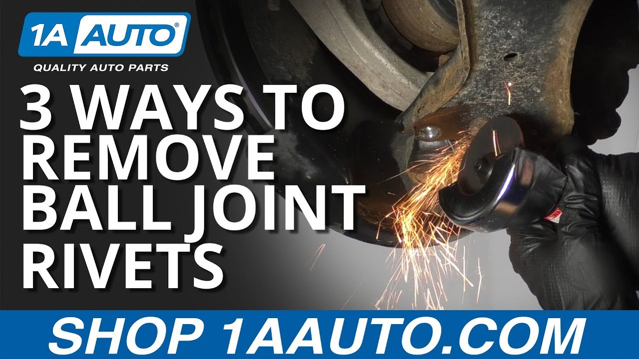 3 Ways To Remove Ball Joint Rivets Youtube