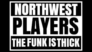 Northwest Players (N.W.P.) - The Funk is Thick (Vancity G-funk)