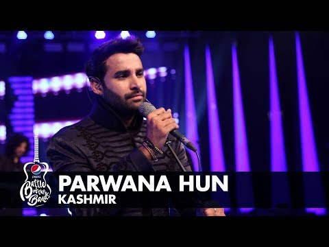 Kashmir | Parwana Hun | Episode 8 | Pepsi Battle of the Bands | Season 2