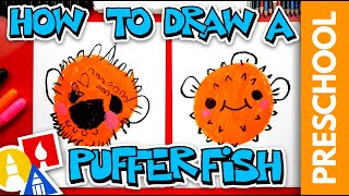 How To Draw A Pufferfish - Preschool