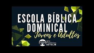 EBD JOVENS E ADULTOS: Lição 13 - Amor ao Deus das bênçãos #BetelnoLar