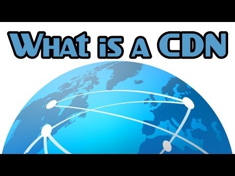 What Is A CDN And How Does It Work?
