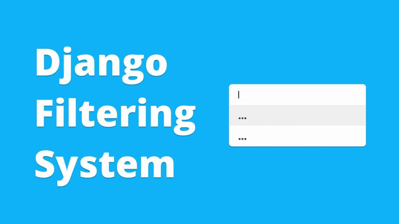 Django Filtering System with django-filter - Filter Queryset (2018)
