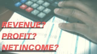 What is the difference between Revenue, Profit, and Net Income?