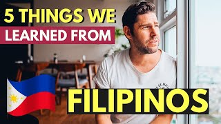 5 THINGS we LEARNED from FILIPINOS after moving to the PHILIPPINES