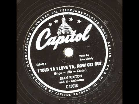 Stan Kenton - I told ya i love ya now get out