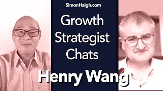 Henry Wang - Global Growth while mindful of our Planet - Growth Strategist Chats