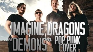 "Imagine Dragons - Demons (Punk Goes Pop Style Cover) ""Pop Punk"""