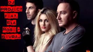 DJ Project Feat Ela Rose Sevraj