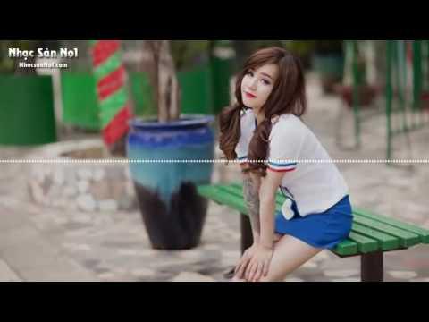 Nonstop 2017 - Nhạc DJ Mới Nhất - 2017