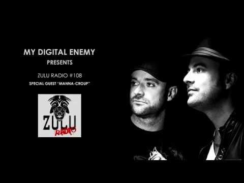 ZULU RADIO #108 MY DIGITAL ENEMY AND MANNA-CROUP