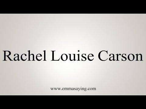How To Pronounce Rachel Louise Carson