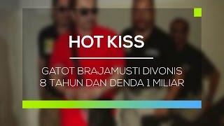 Gatot Brajamusti Divonis 8 Tahun dan Denda 1 Miliar - Hot Kiss