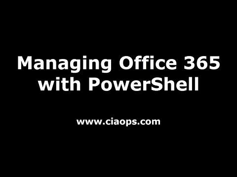 Managing Office 365 Using PowerShell