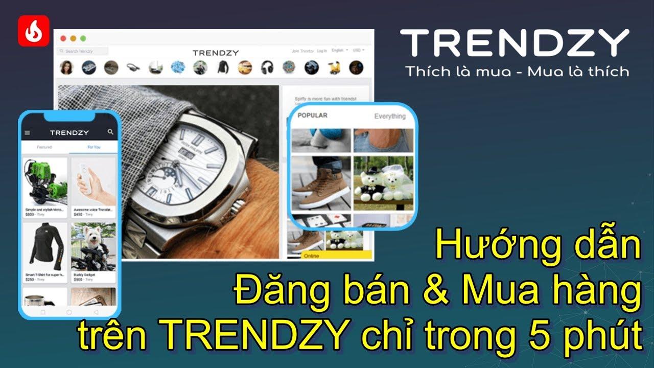 Hướng dẫn bán hàng trên TRENDZY trong 5 phút | Trendzy.vn