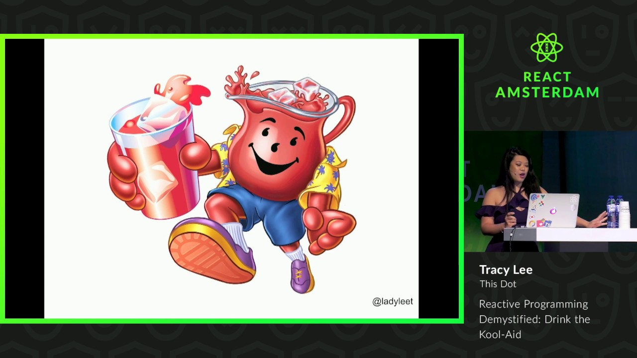 Reactive Programming Demystified: Drink the Kool-Aid – Tracy Lee – Tracy Lee