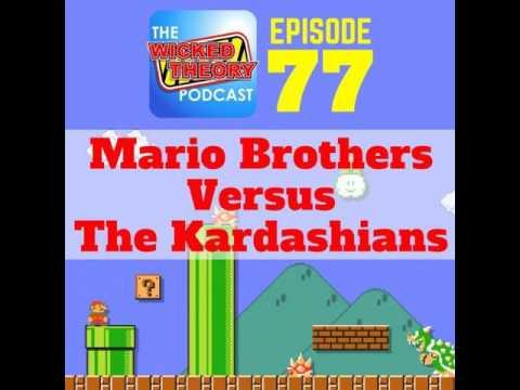 EP. 77 Mario Brothers vs The Kardashians