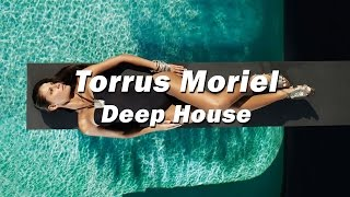 Deep House Music 2016 Pleasant Area Deep House Mix 3 By Torrus Moriel Best Vocal House Songs