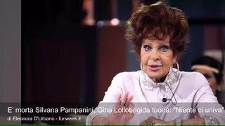 """E' morta Silvana Pampanini, Gina Lollobrigida tuona: """"Niente ci univa"""""""