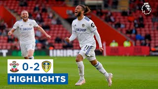 Highlights: Southampton 0-2 Leeds United | Bamford & Roberts secure top 10 finish! | Premier League
