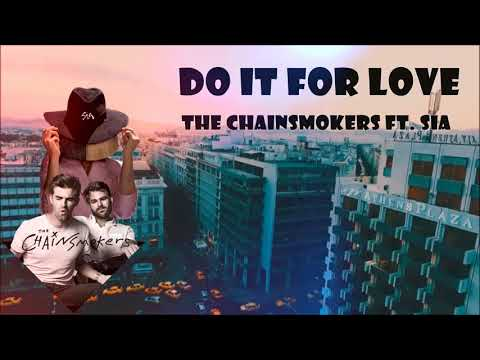Do It For Love - The Chainsmokers ft. Sia