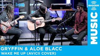 Gryffin & Aloe Blacc - Wake Me Up (Avicii Cover) [LIVE @ SiriusXM]