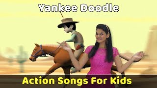 Yankee Doodle Went To Town Song | Action Songs For Kids | Nursery Rhymes With Actions | Baby Rhymes