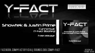 Showtek & Justin Prime - Cannonball (Y-Fact Bootleg) (Free Release)