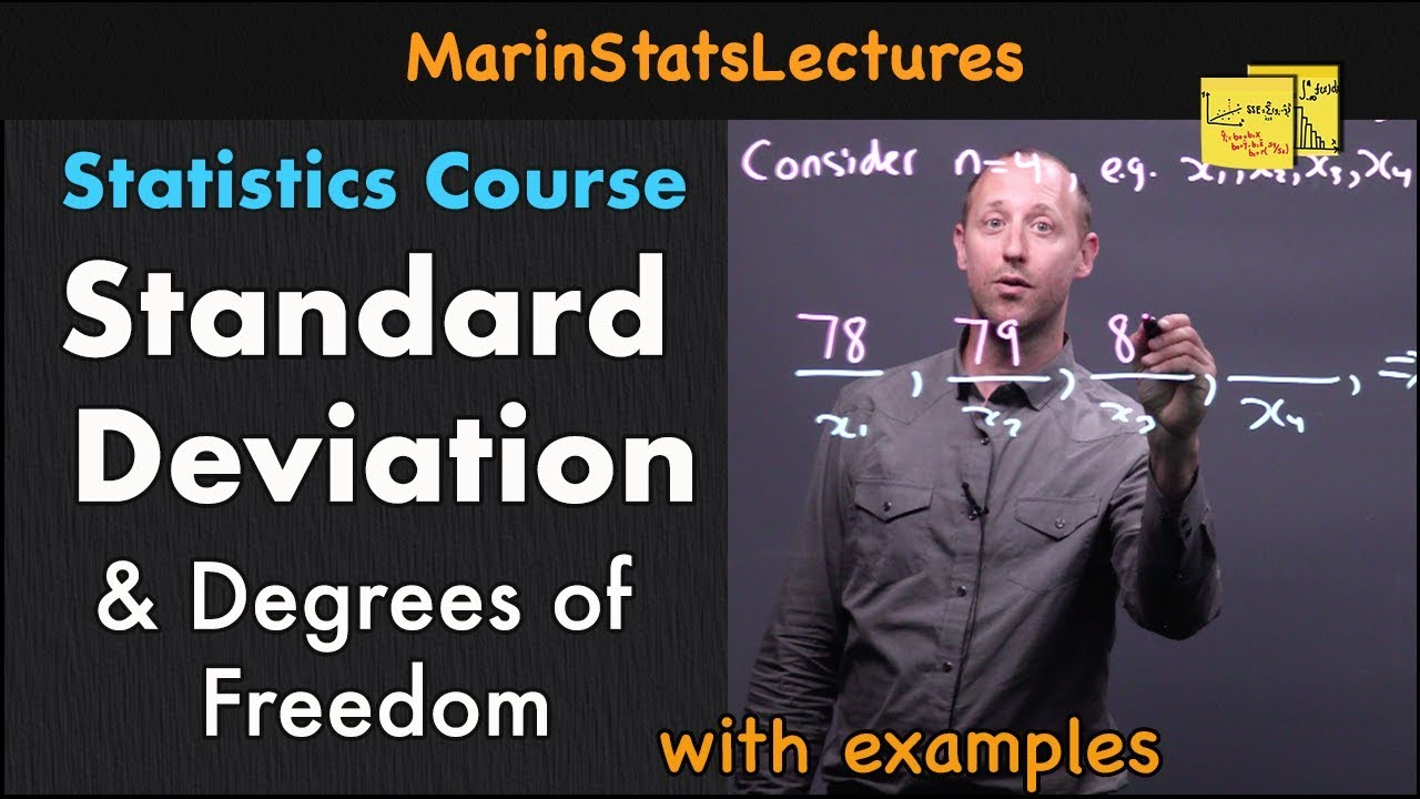 Standard Deviation & Degrees of Freedom Explained | Statistics Tutorial #2 | MarinStatsLectures
