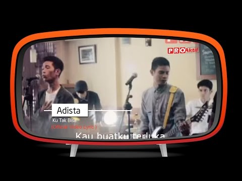 Adista - Ku Tak Bisa ( Lyric Video)