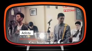 Download Adista - Ku Tak Bisa (Official Lyric Video)