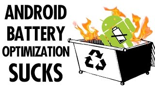 Android Battery Optimization Sucks!