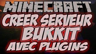 Créer un Serveur Minecraft Bukkit 1.12 avec des Plugins | Tuto