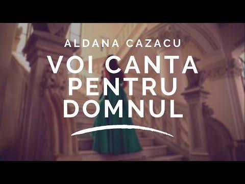 Aldana Cazacu  - Voi canta pentru Domnul