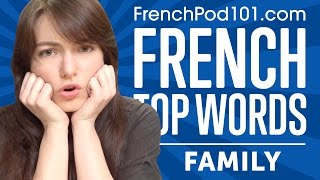 Learn the Top 20 Must-Know French Family Words