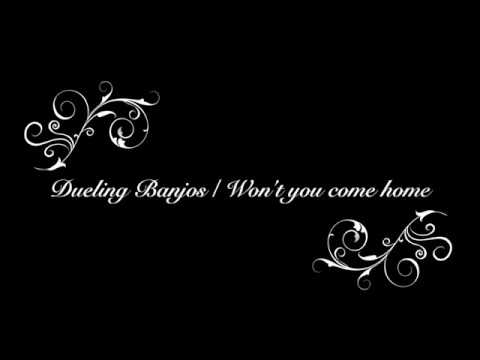 Dueling banjos / Won't you come home