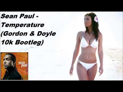 Sean Paul - Temperature (Gordon & Doyle 10k Bootleg)
