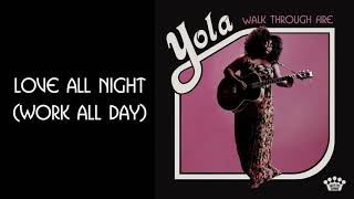 Yola - Love All Night (Work All Day) [Official Audio]