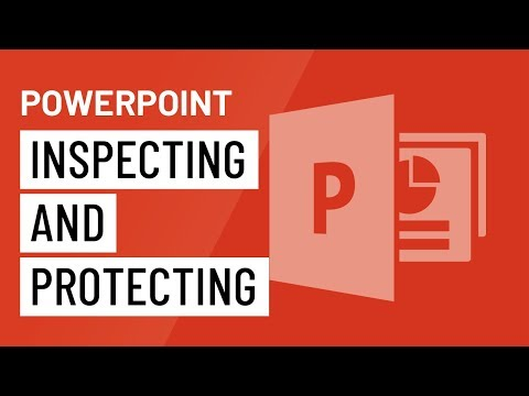 PowerPoint 2016: Inspecting and Protecting Presentations