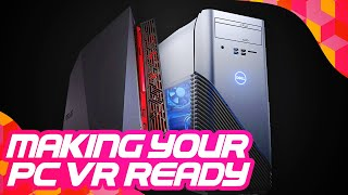 How To Make Sure Your PC Is VR-Ready