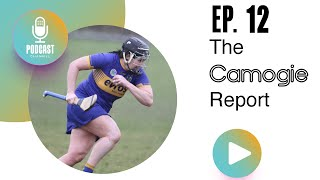 E12 The Camogie Report - Sabrina Larkin calls time on county career after 15 years