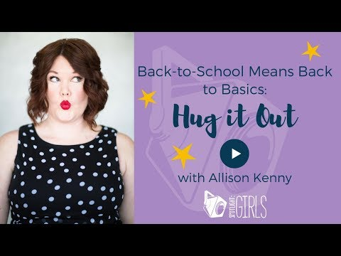 Back to School Means Back to Basics: Hug It Out